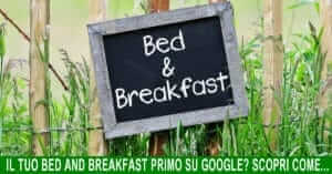 Primo su Google con il tuo Bed and Breakfast
