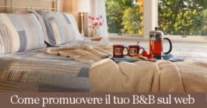 promuovere il tuo Bed & Breakfast sul web senza agenzie